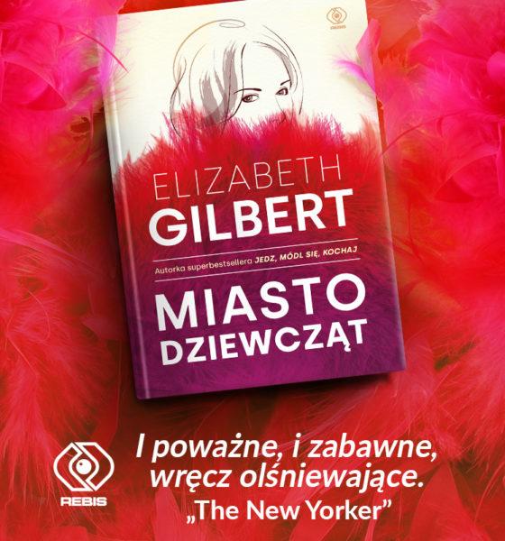 Miasto dziewcząt, Elizabeth Gilbert nowość od REBISU już w sprzedaży!